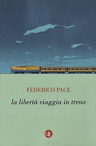 La libertà viaggia in treno (I Robinson. Letture) por Federico Pace