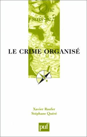 Le crime organisé par Xavier Raufer, Stéphane Quéré, Que sais-je?