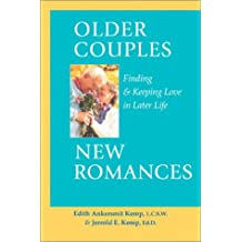 Older Couples: New Romances - Finding and Keeping Love in Later Life
