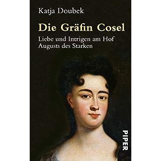Die Gräfin Cosel: Liebe und Intrigen am Hof Augusts des Starken
