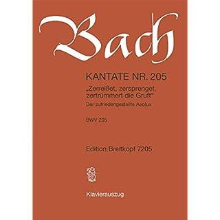 Kantate BWV 205 Zerreisset, zersprenget, zertrümmert die Gruft - Der zufriedengestellte Aeolus - Dramma per musica - Klavierauszug (EB 7205)
