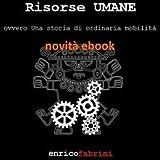 RISORSE UMANE OVVERO UNA STORIA DI ORDINARIA MOBILITA'