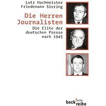 Die Herren Journalisten. Die Elite der deutschen Presse nach 1945.