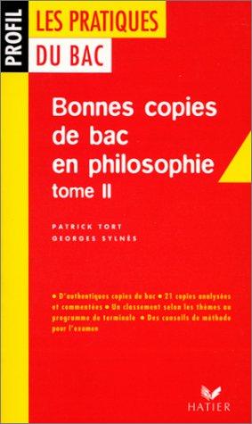 Les pratiques du Bac : bonnes copies de Bac en philosophie, tome 2