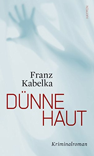 Dünne Haut. Kriminalroman