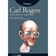 Carl Rogers. Cómo alcanzar la plenitud