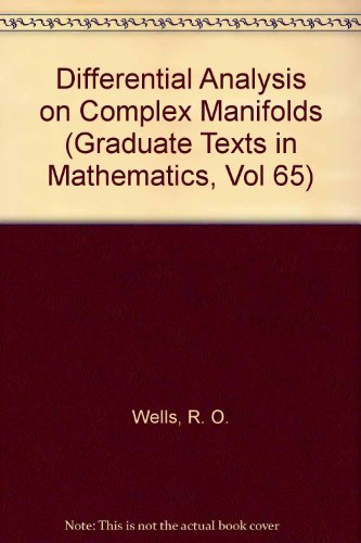 Differential Analysis on Complex Manifolds (Graduate Texts in Mathematics, Vol 65)