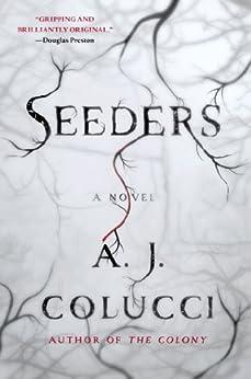 Seeders: A Novel by [Colucci, A. J.]