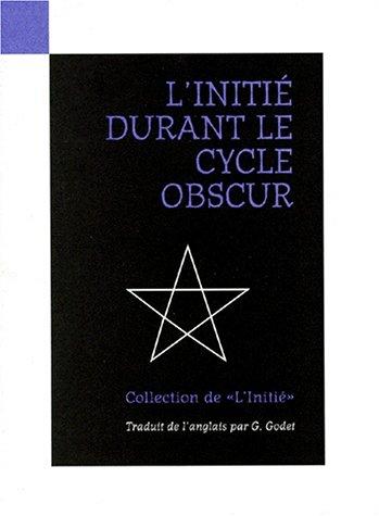 L'Initi ,tome 3 : L'Initi durant le cycle obscur