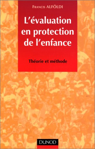 L'valuation en protection de l'enfance : Thorie et mthode