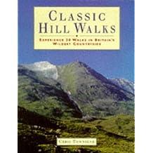 Classic Hill Walks: 25 Walks Exploring Britain's Wildest Countryside