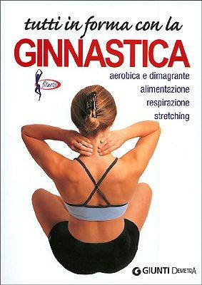 Tutti in forma con la ginnastica (Piccole perle) por aa.vv.