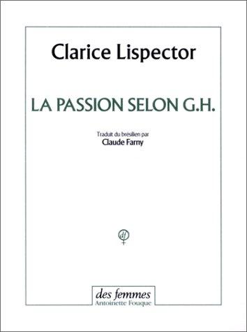 La Passion selon G. H. par Clarice Lispector