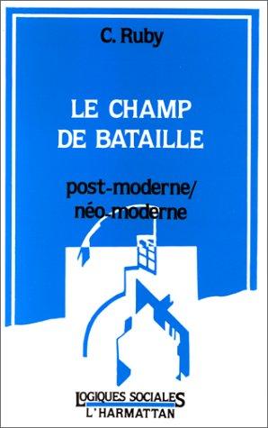 Le champ de bataille post-moderne, néo-moderne