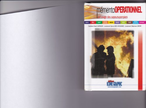 Mémento opérationnel à l'usage des sapeurs-pompiers : GOC, INC, SAP, plan rouge