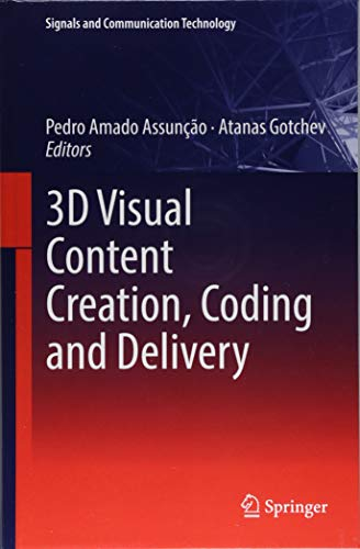 3D Visual Content Creation, Coding and Delivery (Signals and Communication Technology) -