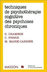 Techniques de psychothérapie cognitive des psychoses chroniques