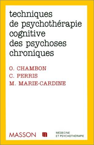 Techniques psychothérapiques cognitives des psychotiques chroniques