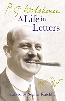 P.G. Wodehouse: A Life in Letters de [Wodehouse, P.G.]
