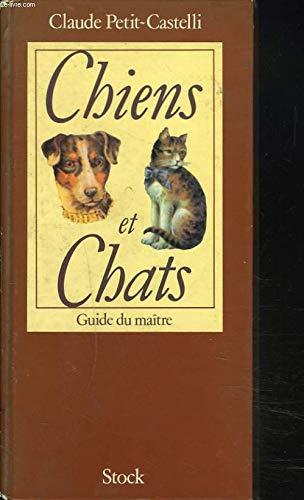 Chiens et chats, guide du maître [Reliure inconnue] by Petit-Castelli, Claude