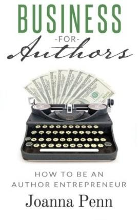 [(Business for Authors: How to Be an Author Entrepreneur)] [Author: Joanna Penn] published on (September, 2014)