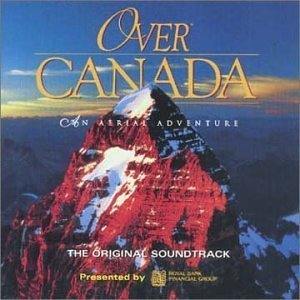 Over Canada: An Aerial Adventure by Various Artists (Connie Kaldor)