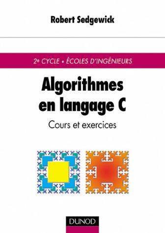 Algorithmes en langage C : Cours et exercices