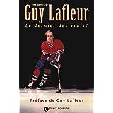 Guy Lafleur : Le dernier des vrais !