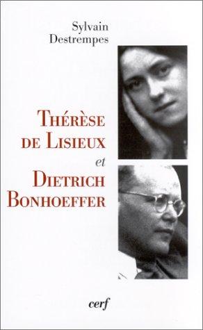 Thérèse de Lisieux et Dietrich Bonhoeffer : Kénose et altérité