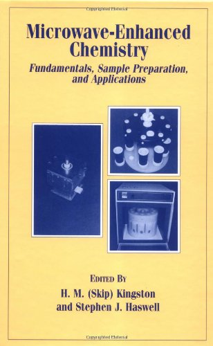 Microwave-Enhanced Chemistry: Fundamentals, Sample Preparation, and Applications (ACS Professional Reference Book)