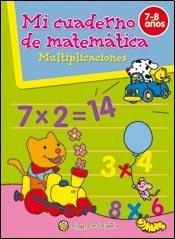 Multiplicaciones/Multiplications (Mi Cuaderno De Matematica/My Math Book) por Editorial Guadal S.A.