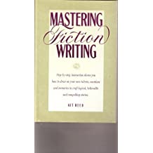 Mastering Fiction Writing by Kit Reed (1991-10-30)