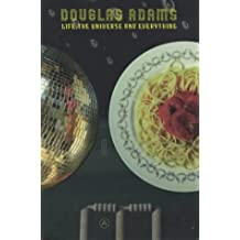 Life, the Universe and Everything (The Hitchhiker's Guide to the Galaxy) by Douglas Adams (2002-03-08)