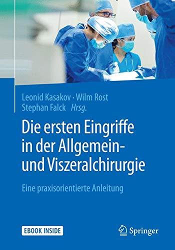 Die ersten Eingriffe in der Allgemein- und Viszeralchirurgie: Eine praxisorientierte Anleitung