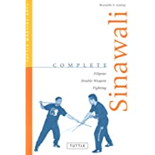 Complete Sinawali: Filipino Double-Weapon Fighting (Complete Martial Arts) (English Edition)