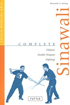 Complete Sinawali: Filipino Double-Weapon Fighting (Complete Martial Arts) von [Galang, Reynaldo S.]