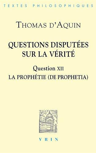 Questions disputes sur La Vrit : Question XII La Prophtie (De prophetia)