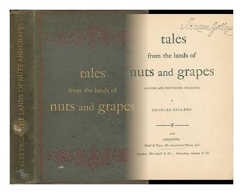 tales-from-the-lands-of-nuts-and-grapes-spanish-and-portuguese-folklore-by-charles-sellers-contents-