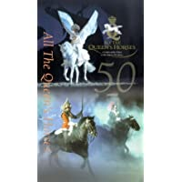 All The Queen's Horses - A Golden Jubilee Tribute To Her Majesty The Queen