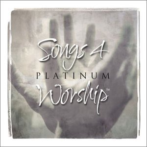 Songs 4 Worship: Platinum