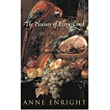 [(The Pleasure of Eliza Lynch)] [Author: Anne Enright] published on (October, 2003)
