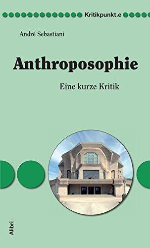 Anthroposophie: Eine kurze Kritik (Kritikpunkt.e)