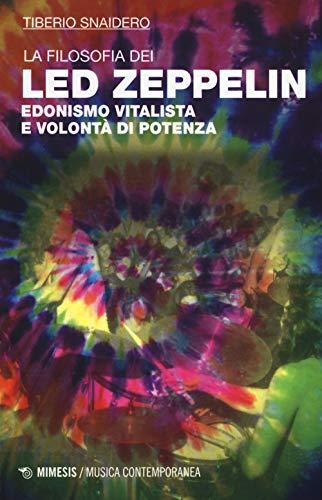 La filosofia dei Led Zeppelin. Edonismo vitalista e volontà di potenza