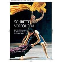 Schritte verfolgen: Die Tänzerin und Choreographin Susanne Linke