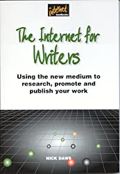 Internet for Writers: Using the New Medium to Research, Promote and Publish Your Work (Internet handbooks)