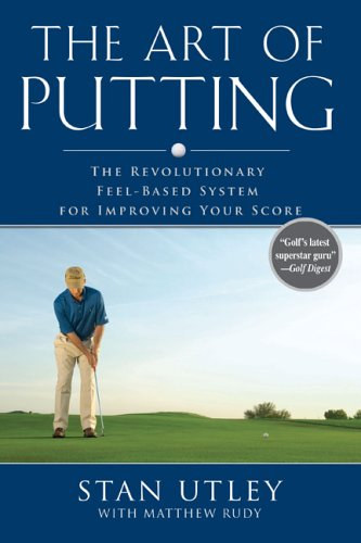 The Art of Putting: The Revolutionary Feel-Based System for Improving Your Score (Hardback) - Common