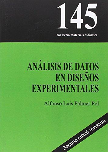 Análisis de datos en diseños experimentales (Materials didàctics) por Alfonso Luis Palmer Pol