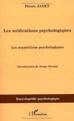 Les médications psychologiques : Tome 3, Les acquisitions psychologiques par Pierre Janet