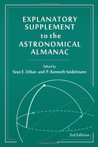 Explanatory Supplement to the Astronomical Almanac (November 15, 2012) Hardcover