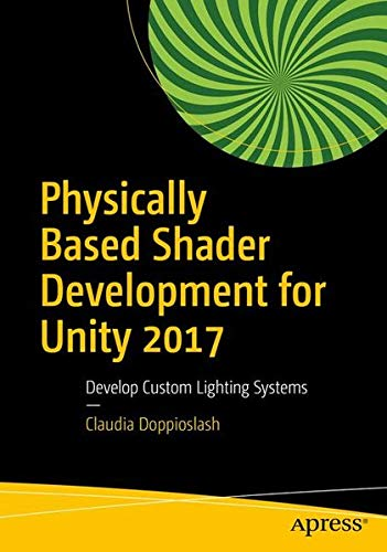 pdf download physically based shader development for unity 2017